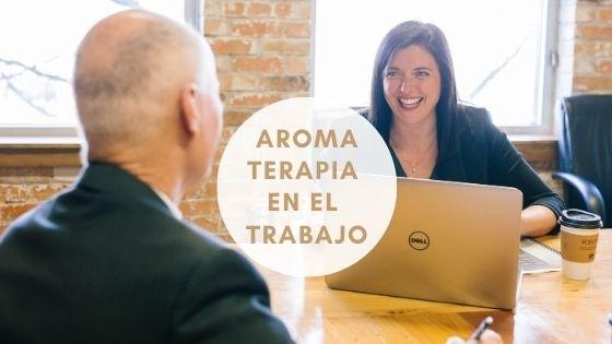 Aromaterapia en el trabajo