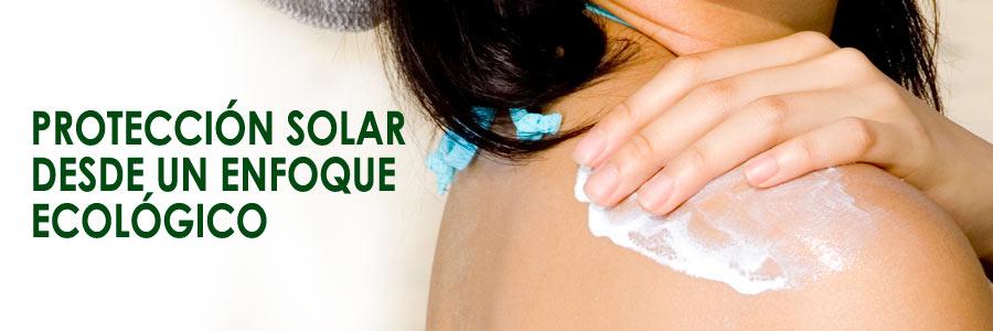 Proteccion solar desde un enfoque ecologico